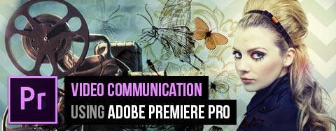 Video Communication using Adobe Premiere Pro