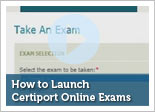 How to Launch Certiport Online Exams