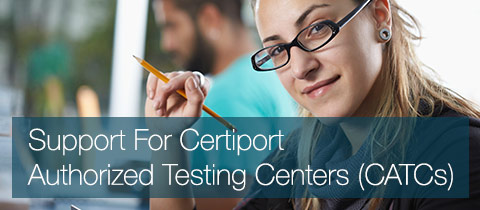 Support For Certiport Authorized Testing Centers (CATCs)